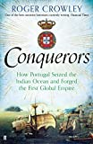 Conquerors: How Portugal seized the Indian Ocean and forged the First Global Empire (English Edition)