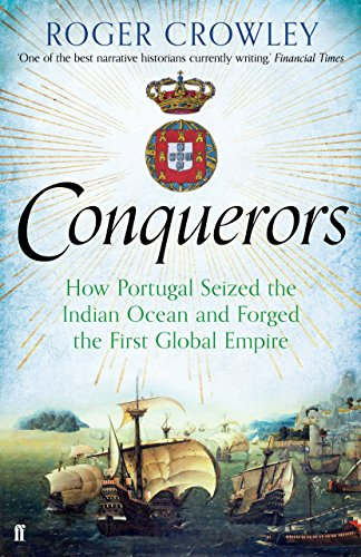 conquerors-how-portugal-seized-the-indian-ocean-and-forged-the-first-global-empire-english-edition
