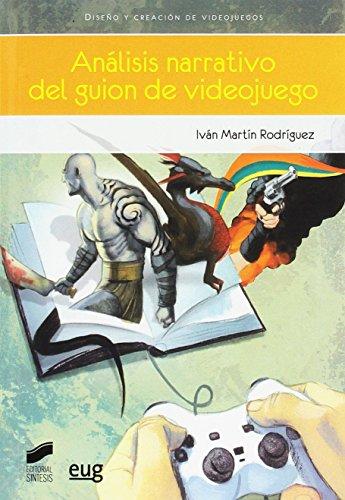 Descargar Libro Análisis narrativo del guión de videojuego (En coedición con Editorial Síntesis) de Iván Martín Rodríguez