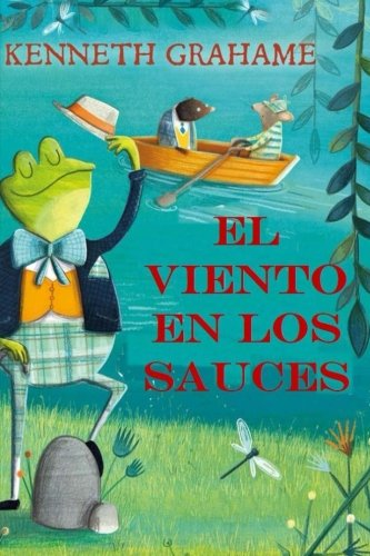 El Viento en los Sauces: (Spanish Edition)
