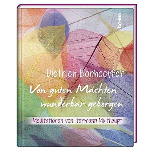 Geschenkbuch »Von guten Mächten wunderbar geborgen«: Meditationen von Hermann Multhaupt