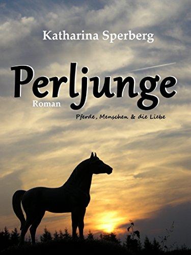 Buchseite und Rezensionen zu 'PERLJUNGE: Pferde, Menschen & die Liebe' von Katharina Sperberg