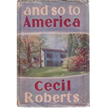 and so to America by Cecil Roberts