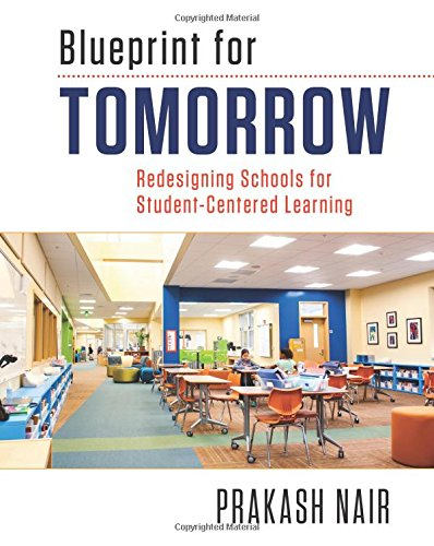 blueprint-for-tomorrow-redesigning-schools-for-student-centered-learning
