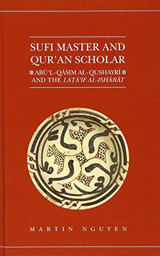 Sufi Master and Qur'an Scholar: AB UL-Qasim Al-Qushayr I and the Lata'if Al-Ish AR at (Qur'anic Studies Series, Band 8) - Ar-master-serie