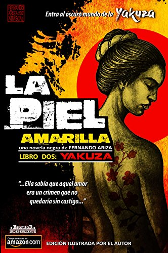 La Piel Amarilla: YAKUZA por Fernando Ariza Abascal