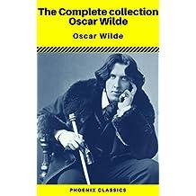 The Complete collection Oscar Wilde (Phoenix Classics)