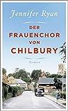 Der Frauenchor von Chilbury: Roman von Jennifer Ryan