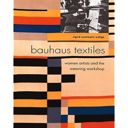 Bauhaus textiles. : Women artists and the weaving workshop