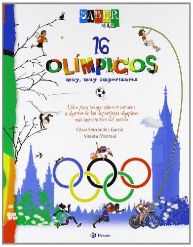 Saber más - 16 OLÍMPICOS muy, muy importantes (Castellano - A Partir De 8 Años - Álbumes - Saber Más) por César Fernández García