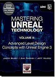 Mastering Unreal Technology, Volume II: Advanced Level Design Concepts with Unreal Engine 3 by Jason Busby (2009-10-02)