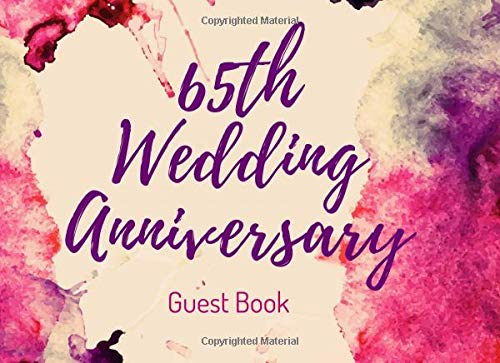 65th Wedding Anniversary Guest Book: Visitor Registry - Memory Book Signature Keepsake - 65 Celebration Party