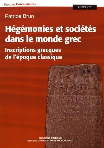 Hégémonies et sociétés dans le monde grec : Inscriptions grecques de l'époque classique