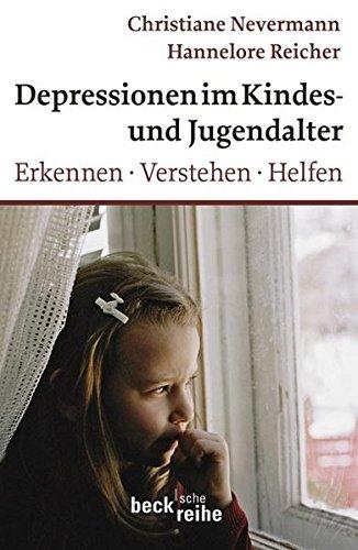 Depressionen im Kindes- und Jugendalter: Erkennen, Verstehen, Helfen