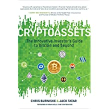 Cryptoassets: The Innovative Investor's Guide to Bitcoin and Beyond: The Innovative Investor's Guide to Bitcoin and Beyond