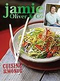 Cuisine du monde - Jamie Oliver & Co
