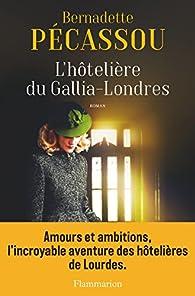 L'hôtelière du Gallia-Londres par Bernadette Pécassou-Camebrac
