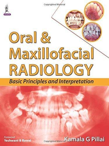 Oral and Maxillofacial Radiology: Basic Principles and Interpretation by Kamala G. Pillai (2015-09-30)