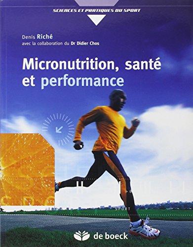 Micronutrition, santé et performance : Comprendre ce qu'est vraiment la micronutrition par Denis Riché