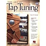 The Art of Tap Tuning: How to Build Great Sound into Instruments-