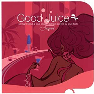 Good Juice : Hot Hammond & Cool Organ Cocktails by Various Artists (2008) Audio CD