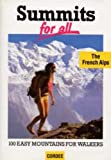 Summits for All: French Alps - 100 Easy Mountains for Walkers