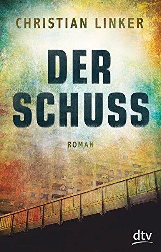 Buchseite und Rezensionen zu 'Der Schuss: Roman' von Christian Linker