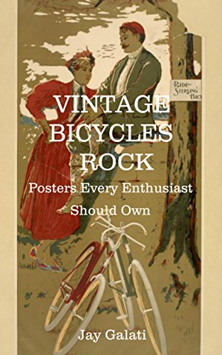 Vintage Bicycles Rock: Posters Every Enthusiast Should Own (English Edition) por Jay Galati