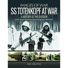 SS Totenkopf Division at War: History of the Division (Images of War)