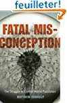 Fatal Misconception: The Struggle to...