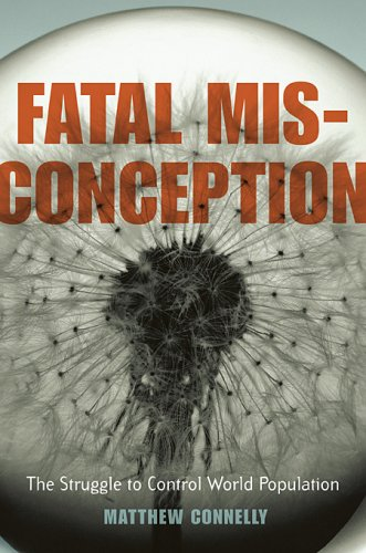 Fatal Misconception: The Struggle to Control World Population (English Edition)