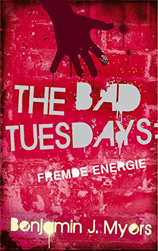 The Bad Tuesdays: Fremde Energie