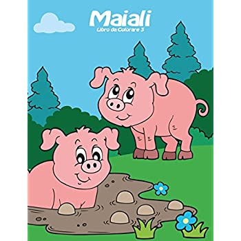 Maiali Libro Da Colorare 3: Volume 3