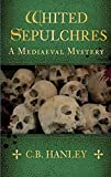 Whited Sepulchres: A Mediaeval Mystery (Book 3)