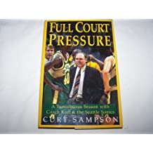 Full Court Pressure by Curt Sampson (1995-04-01)