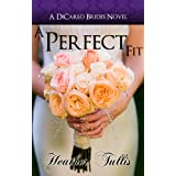 A Perfect Fit (DiCarlo Brides Book 1) (English Edition)