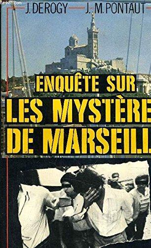 Enquête sur les mystères de Marseille par Jacques Derogy