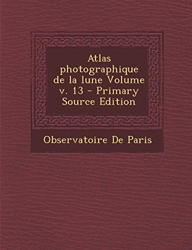 Atlas Photographique de La Lune Volume V. 13