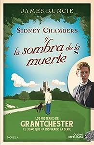 Sidney Chambers y la sombra de la muerte par James Runcie