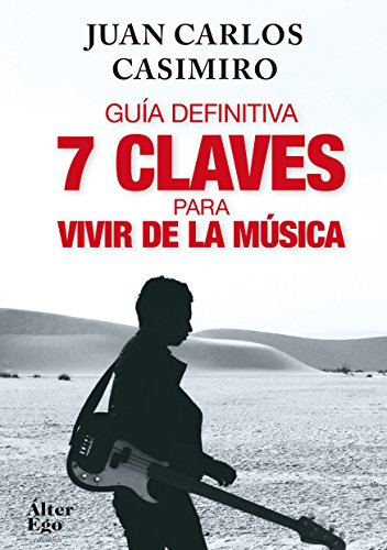 7 claves para vivir de la música par Juan Carlos Casimiro