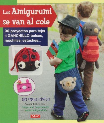 Portada del libro Amigurumis se van al cole, Los (Muñeco Ganchillo Amigurumi)