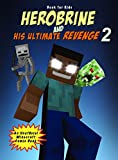 Book for kids: Herobrine And His Ultimate Revenge 2: An Unofficial Minecraft Comic Book (Herobrine Comics)