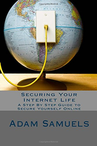 securing-your-internet-life-a-step-by-step-guide-to-secure-yourself-online