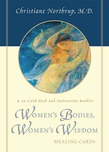 Women's Bodies, Women's Wisdom Healing Cards by Christiane Northrup M.D. (2003-07-01)