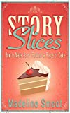 Story Slices: How to Make Story Plotting a Piece of Cake
