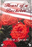 Heart Of A Bachelor - An Avalon Career Romance by Helen Spears (2001-04-24)