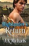 Highland Wolf Clan, Book 5, A Highlander's Return: Volume 5