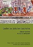 Quellen zur jüdischen Geschichte im Heiligen Römischen Reich und seinen Nachfolgestaaten: Judendeutsch, Jiddisch, Hebräisch, Judenspanisch, 16.-20. Jahrhundert