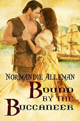 Bound by the Buccaneer (Pirates of the Jolie Rouge Book 2) (English Edition)