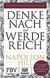 Denke nach und werde reich: Das Original von 1937 - unverändert und ungekürzt - Napoleon Hill